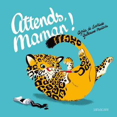 Attends, maman !